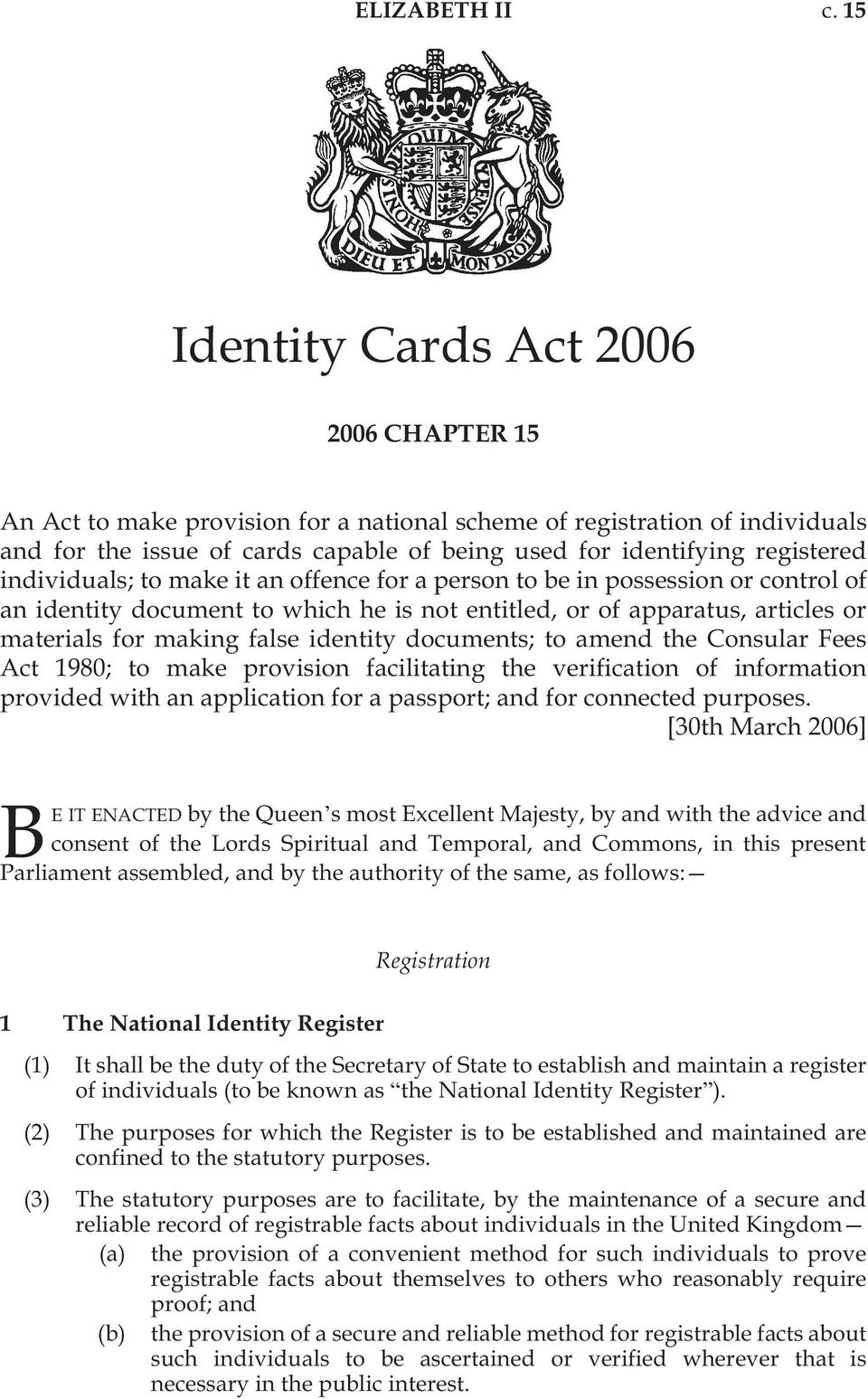 individuals; to make it an offence for a person to be in possession or control of an identity document to which he is not entitled, or of apparatus, articles or materials for making false identity