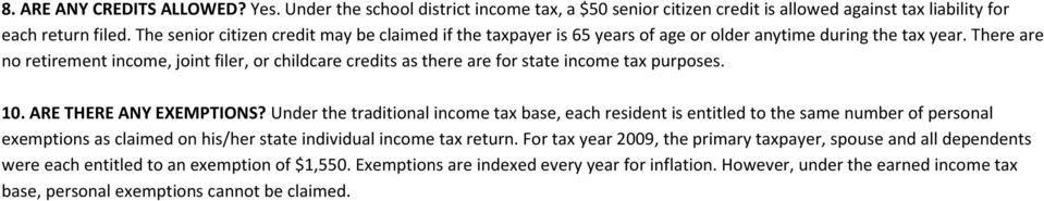 There are no retirement income, joint filer, or childcare credits as there are for state income tax purposes. 10. ARE THERE ANY EXEMPTIONS?