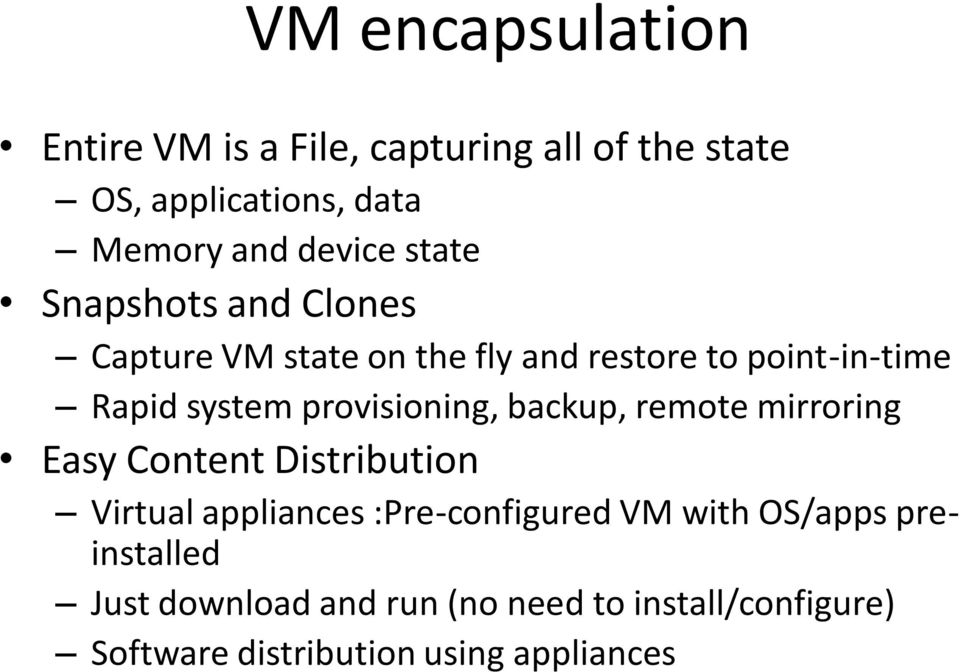 provisioning, backup, remote mirroring Easy Content Distribution Virtual appliances :Pre-configured VM