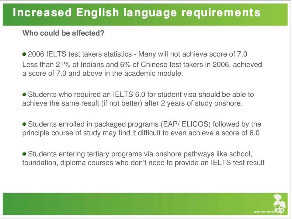 0 for student visa should be able to achieve the same result (if not better) after 2 years of study onshore.
