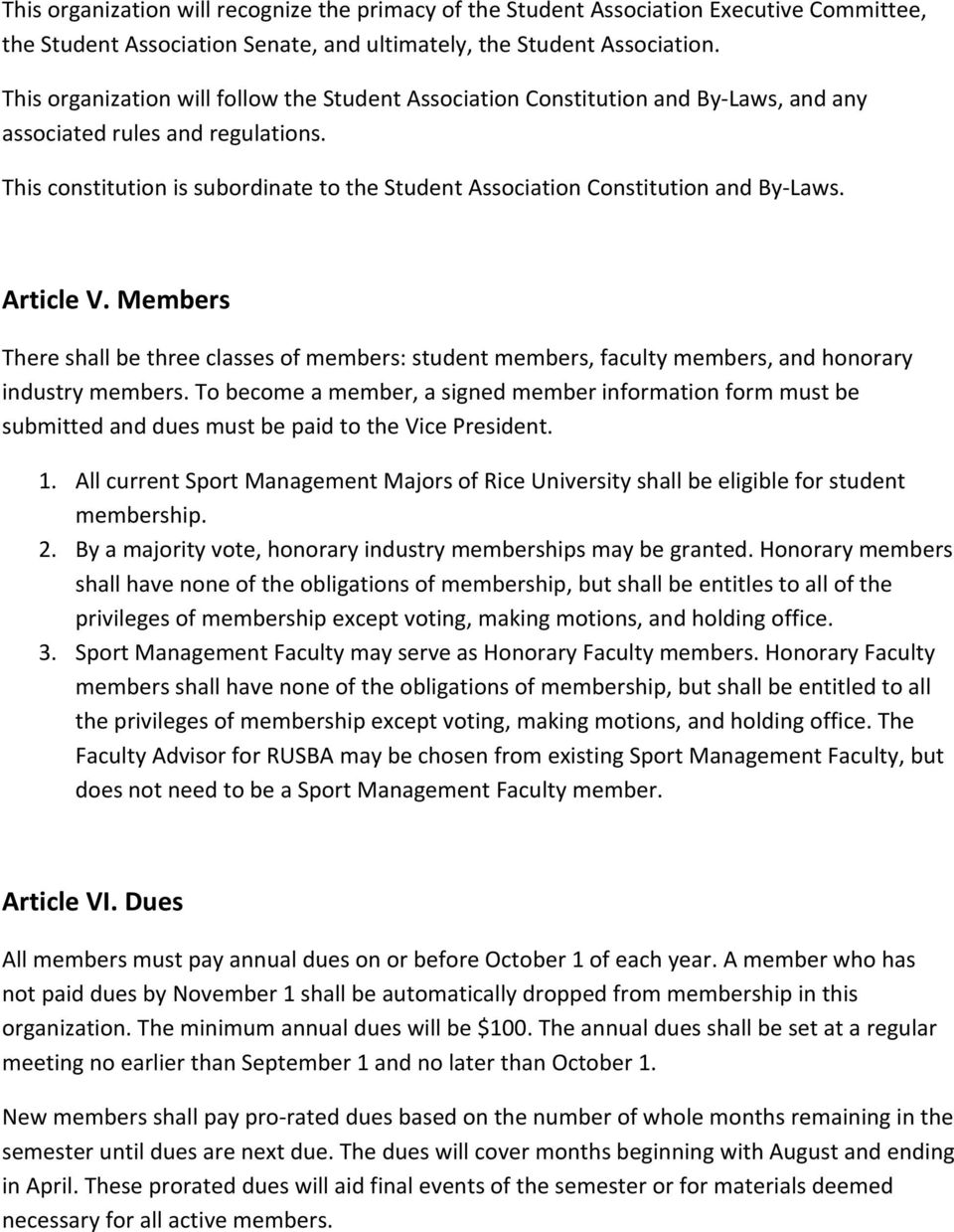 This constitution is subordinate to the Student Association Constitution and By Laws. Article V.