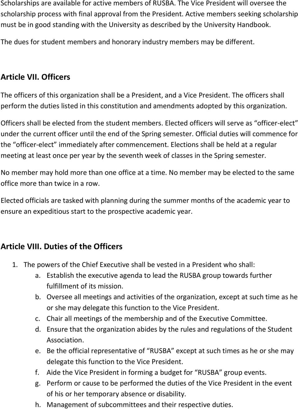 Article VII. Officers The officers of this organization shall be a President, and a Vice President.