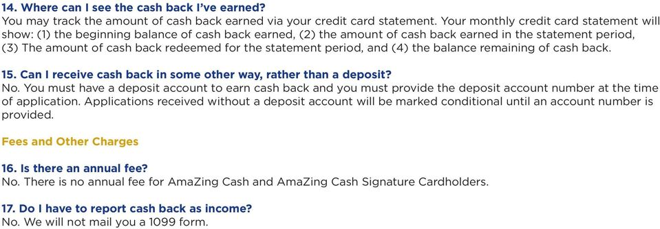 statement period, and (4) the balance remaining of cash back. 15. Can I receive cash back in some other way, rather than a deposit? No.