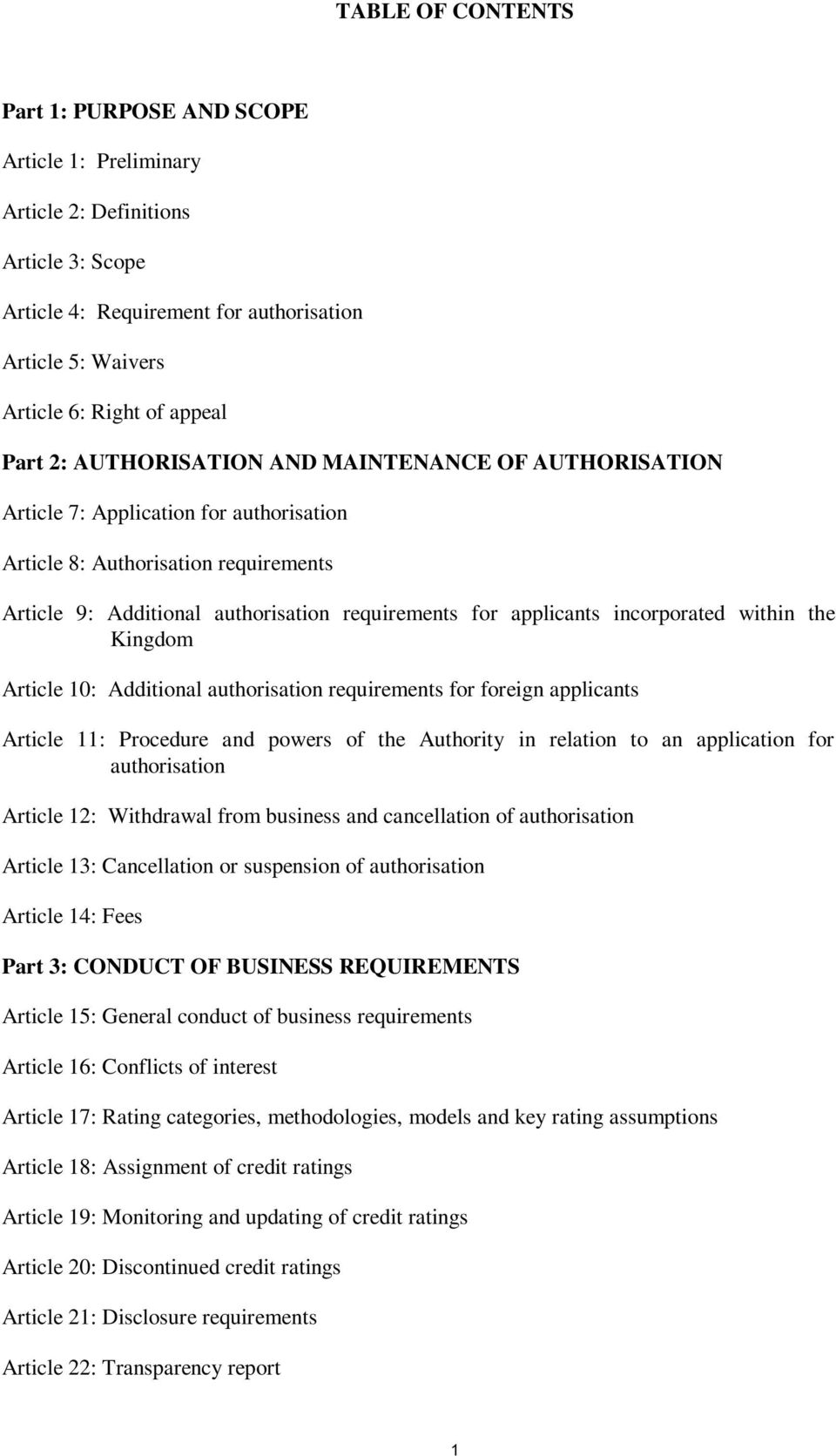 incorporated within the Kingdom Article 10: Additional authorisation requirements for foreign applicants Article 11: Procedure and powers of the Authority in relation to an application for