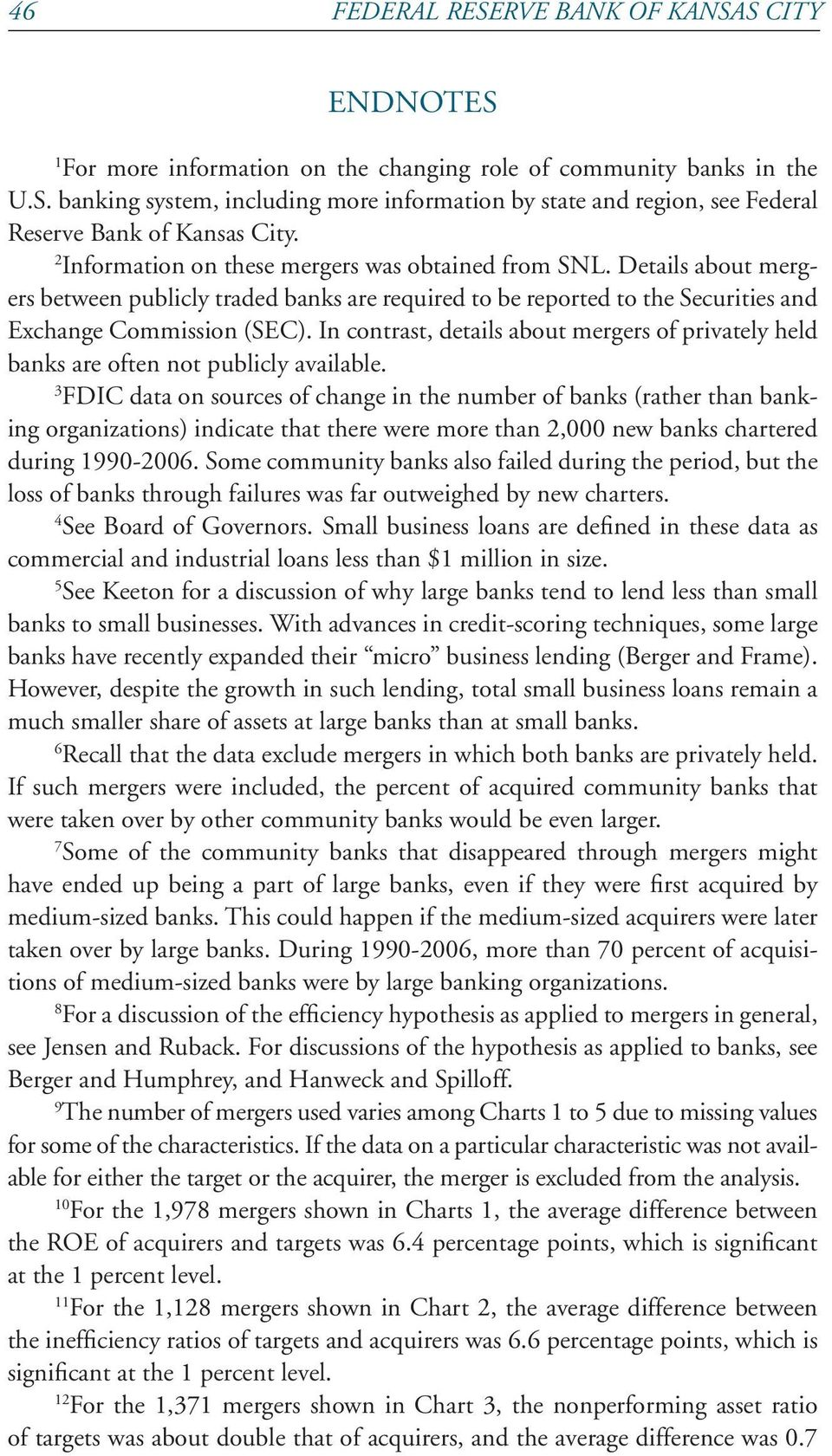 In contrast, details about mergers of privately held banks are often not publicly available.
