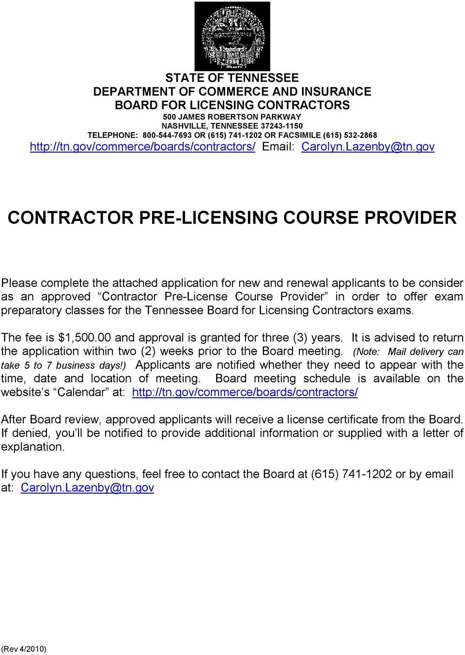 gov CONTRACTOR PRE LICENSING COURSE PROVIDER Please complete the attached application for new and renewal applicants to be consider as an approved Contractor Pre License Course Provider in order to