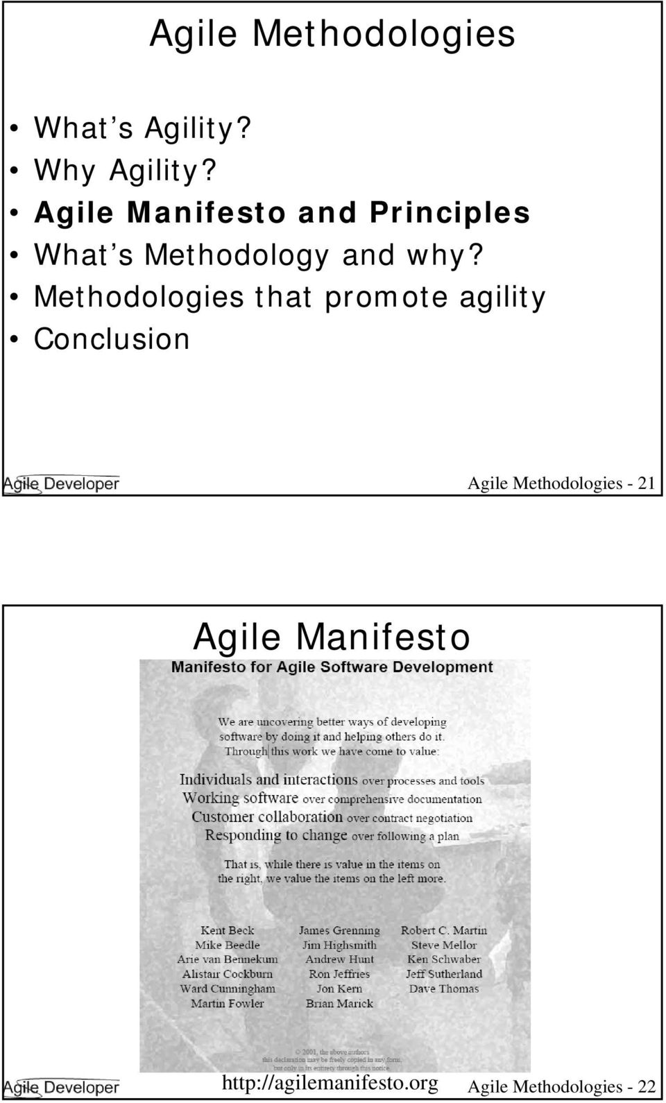 Methodologies that promote agility Conclusion Agile