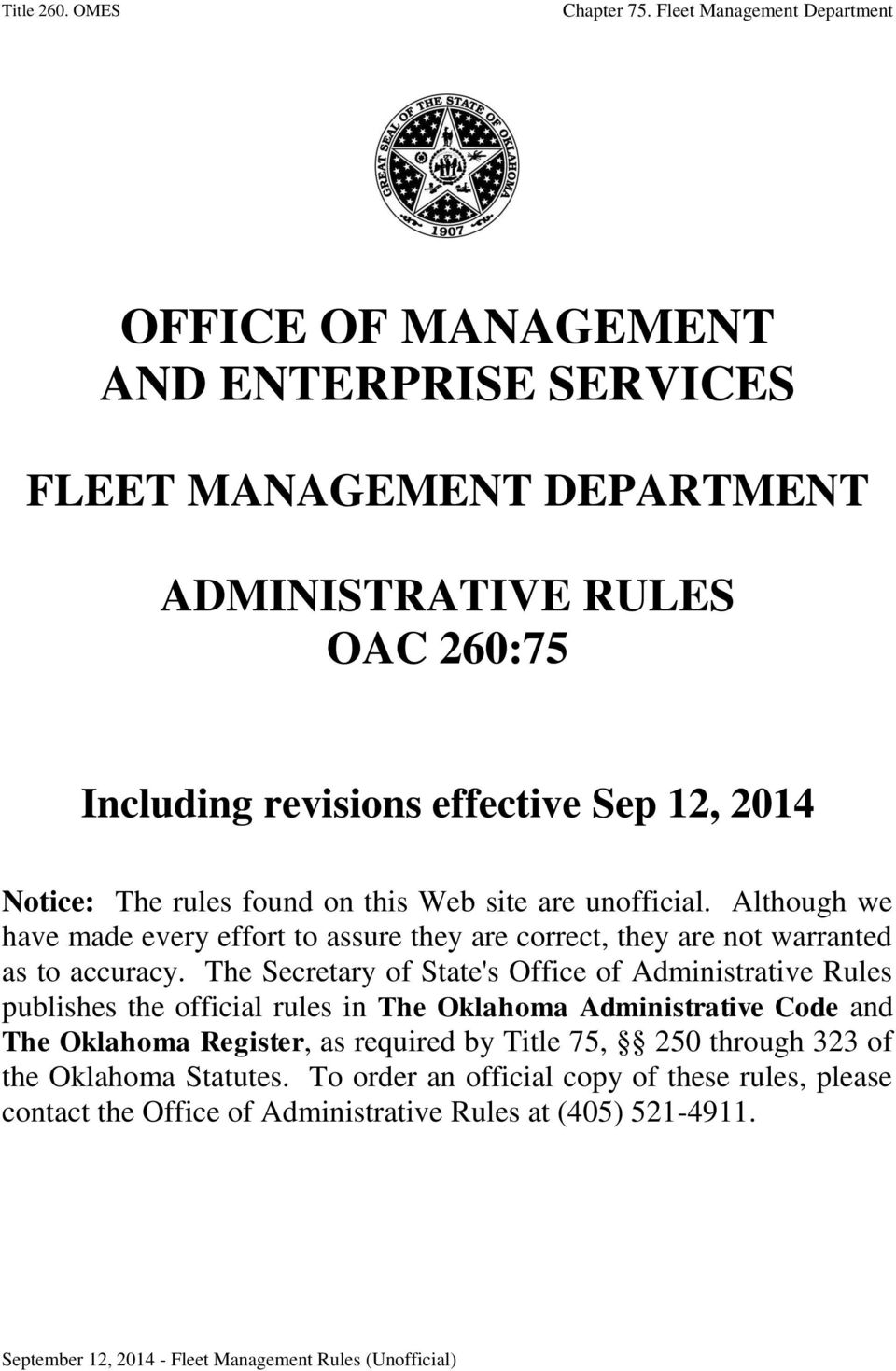 The Secretary of State's Office of Administrative Rules publishes the official rules in The Oklahoma Administrative Code and The Oklahoma Register, as required by Title 75,
