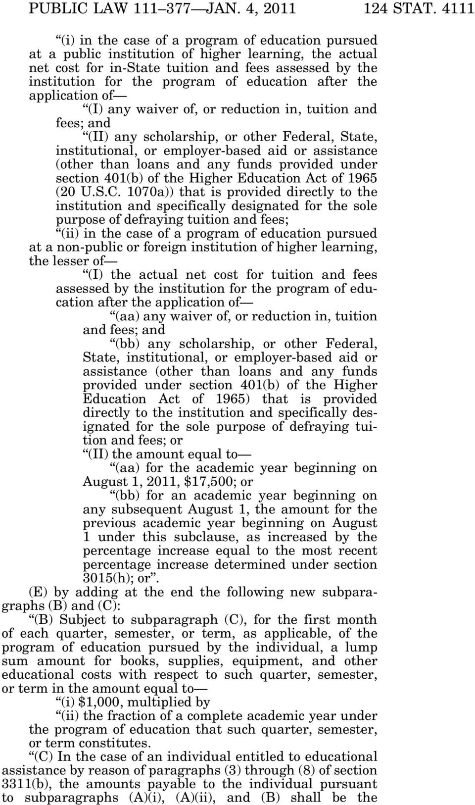 education after the application of (I) any waiver of, or reduction in, tuition and fees; and (II) any scholarship, or other Federal, State, institutional, or employer-based aid or assistance (other
