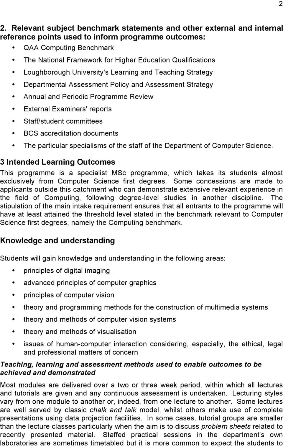 Staff/student committees BCS accreditation documents The particular specialisms of the staff of the Department of Computer Science.