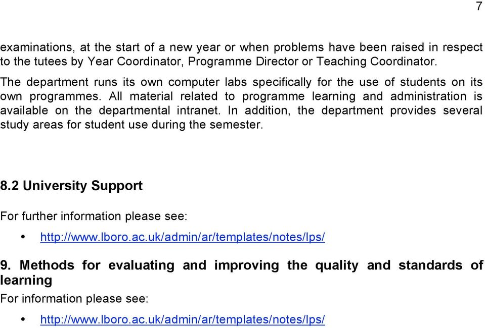 All material related to programme learning and administration is available on the departmental intranet.