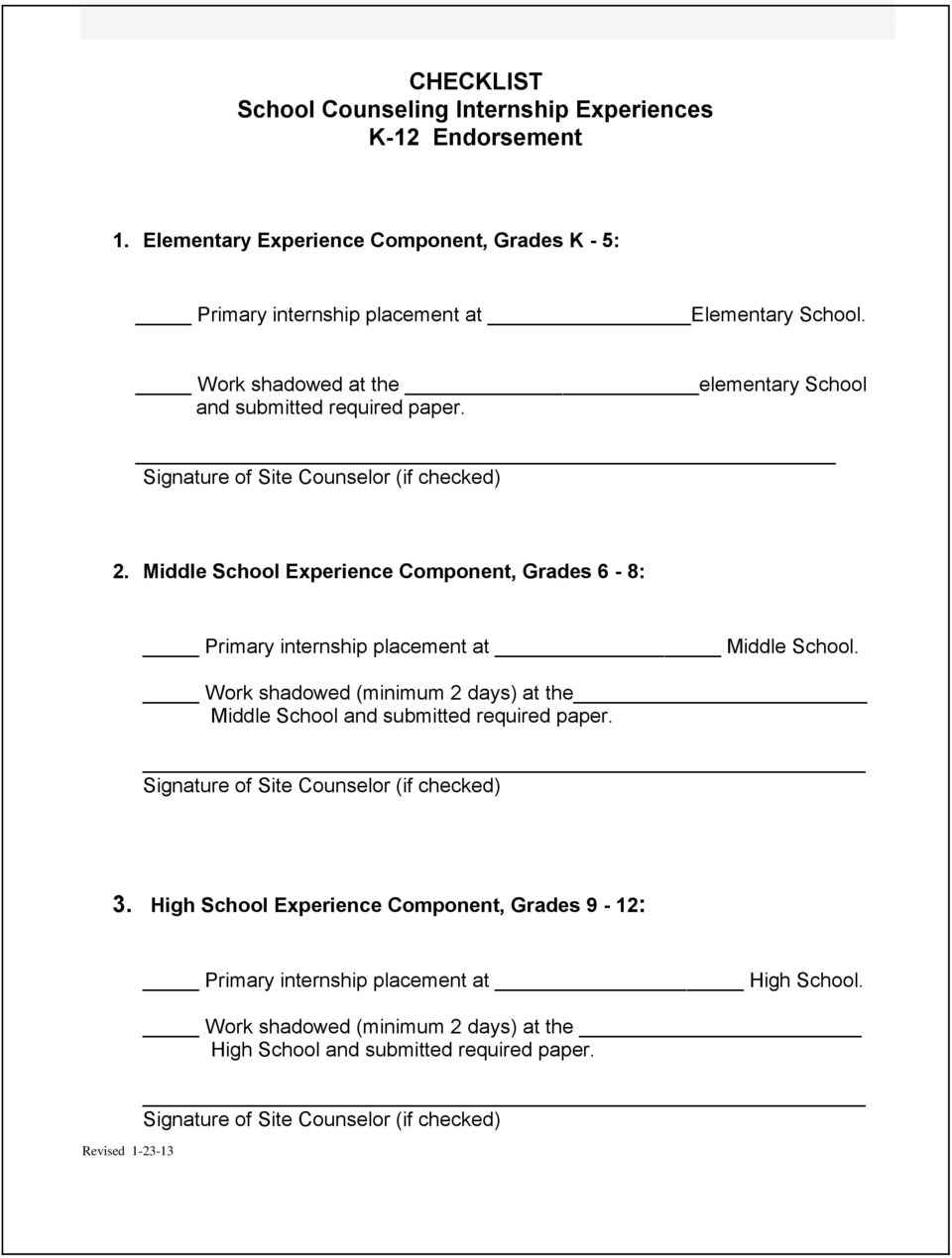 Middle School Experience Component, Grades 6-8: Primary internship placement at Middle School. Work shadowed (minimum 2 days) at the Middle School and submitted required paper.