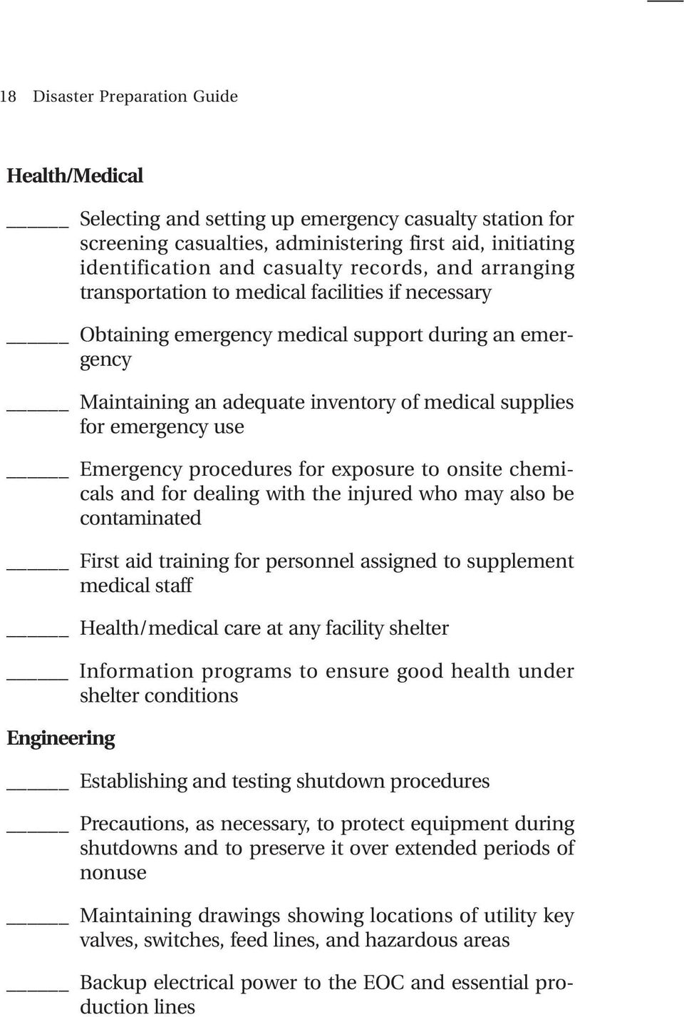 procedures for exposure to onsite chemicals and for dealing with the injured who may also be contaminated First aid training for personnel assigned to supplement medical staff Health/medical care at