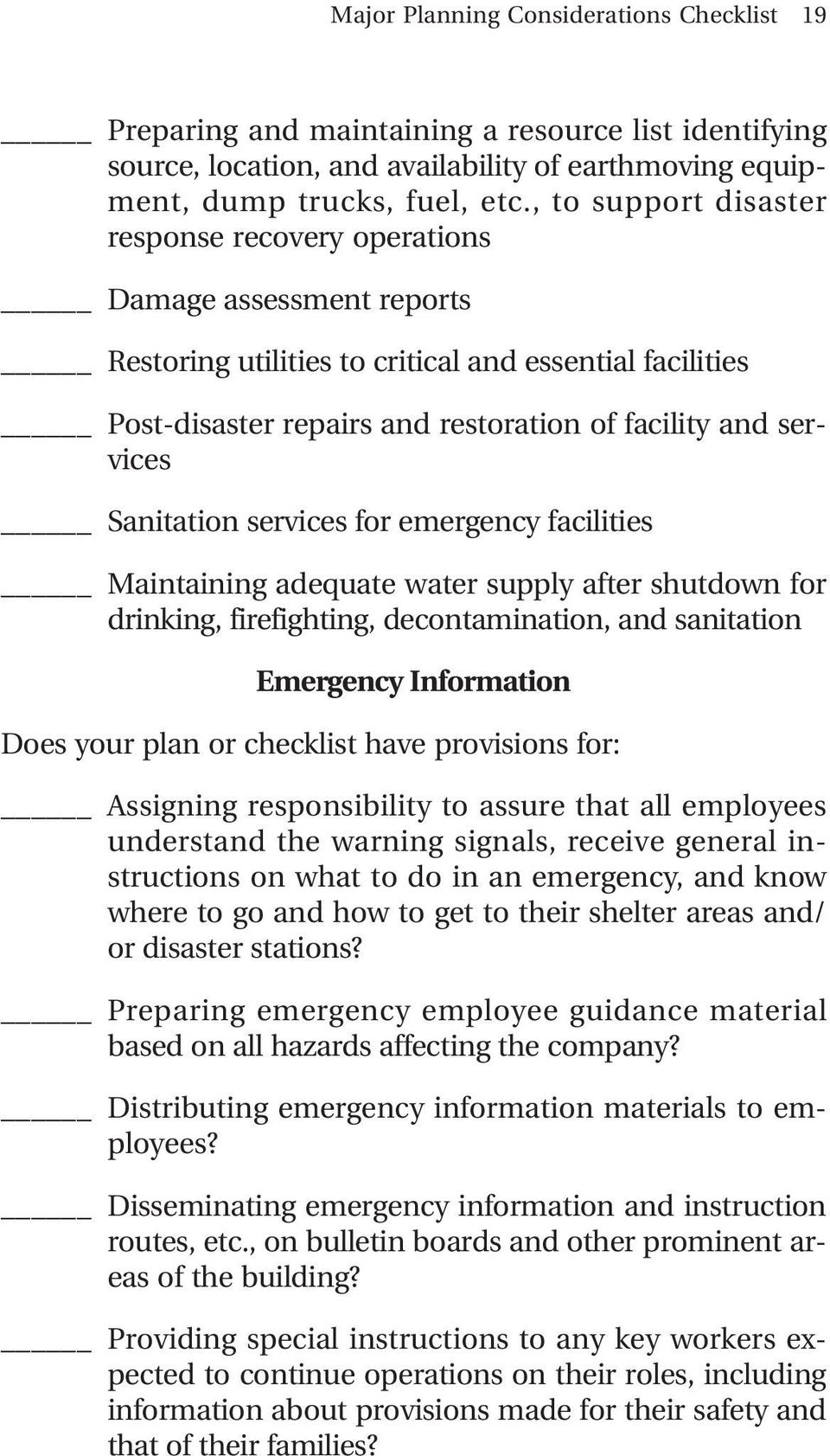Sanitation services for emergency facilities Maintaining adequate water supply after shutdown for drinking, firefighting, decontamination, and sanitation Emergency Information Assigning