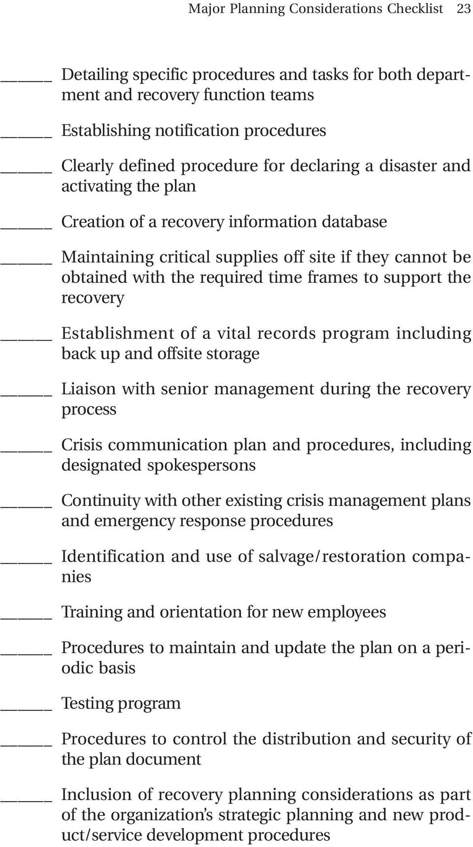recovery Establishment of a vital records program including back up and offsite storage Liaison with senior management during the recovery process Crisis communication plan and procedures, including