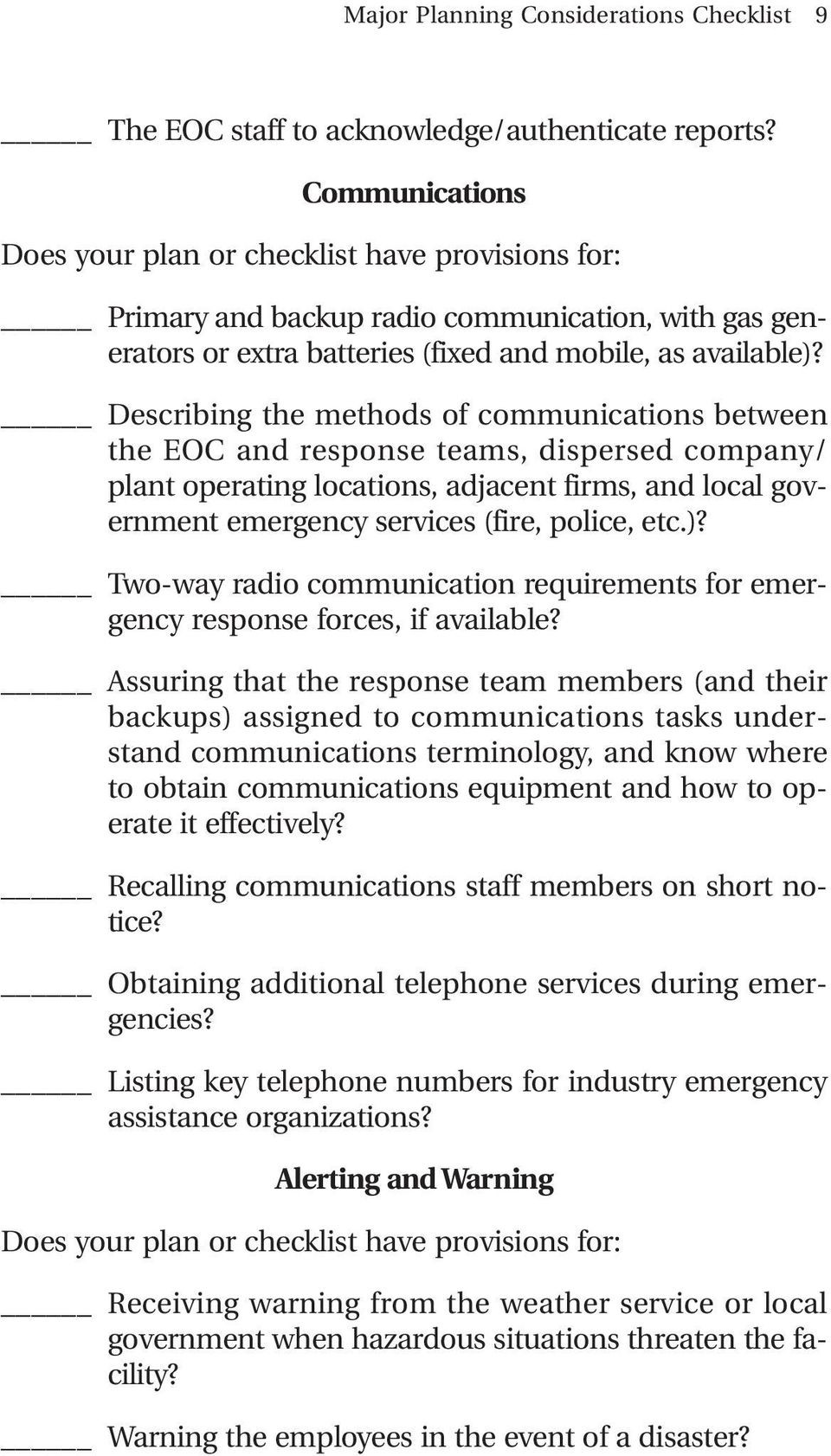Describing the methods of communications between the EOC and response teams, dispersed company/ plant operating locations, adjacent firms, and local government emergency services (fire, police, etc.)?