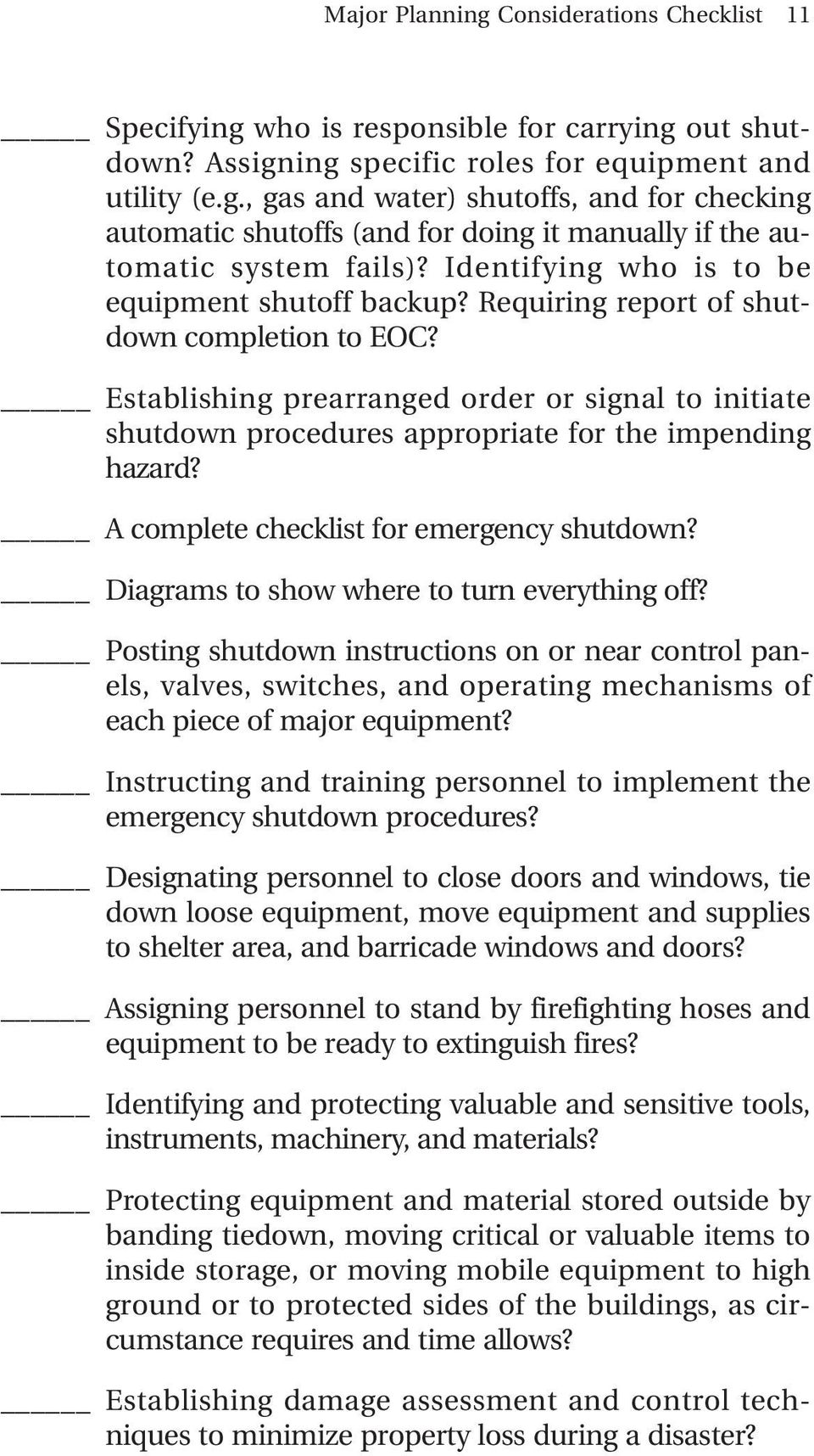 Establishing prearranged order or signal to initiate shutdown procedures appropriate for the impending hazard? A complete checklist for emergency shutdown?