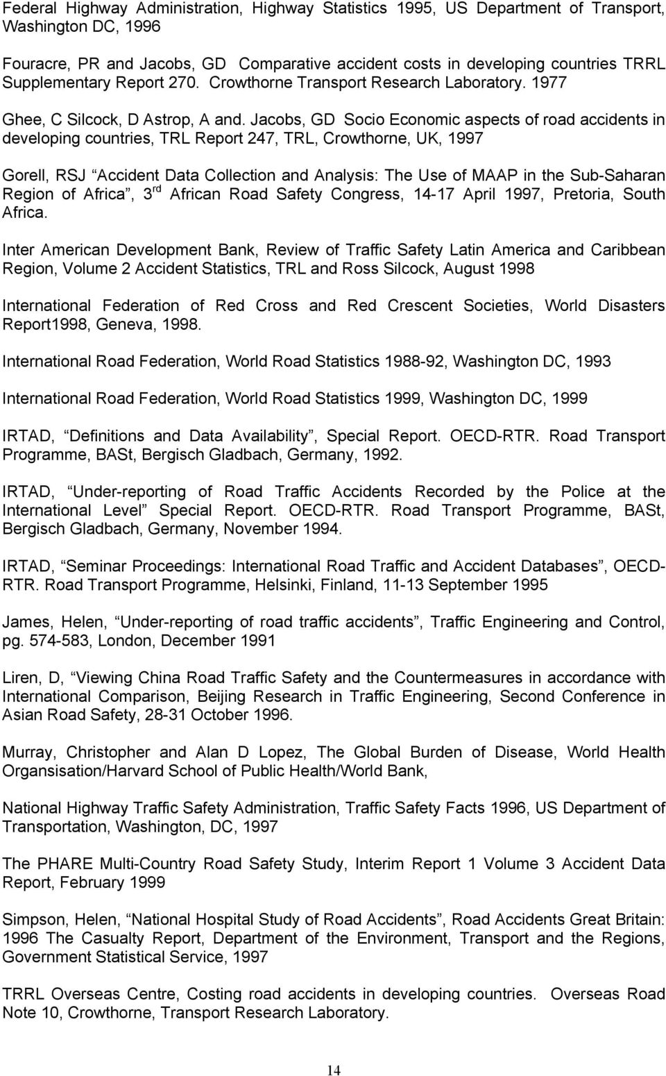 A REVIEW OF GLOBAL ROAD ACCIDENT FATALITIES  By G D Jacobs