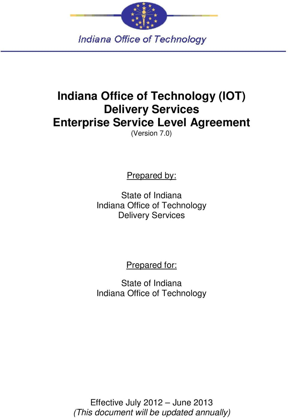 0) Prepared by: State of Indiana Indiana Office of Technology Delivery