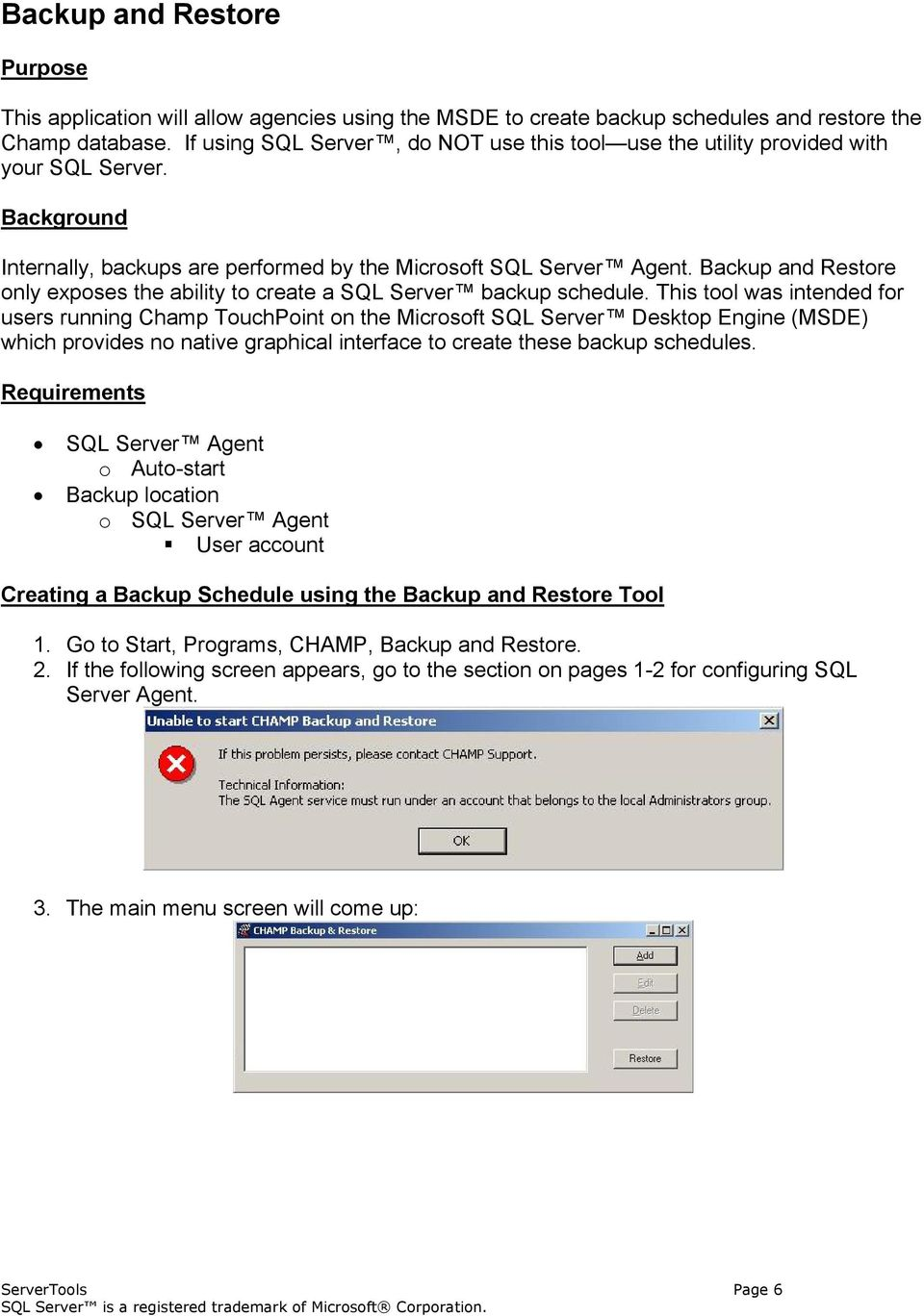 Backup and Restore only exposes the ability to create a SQL Server backup schedule.