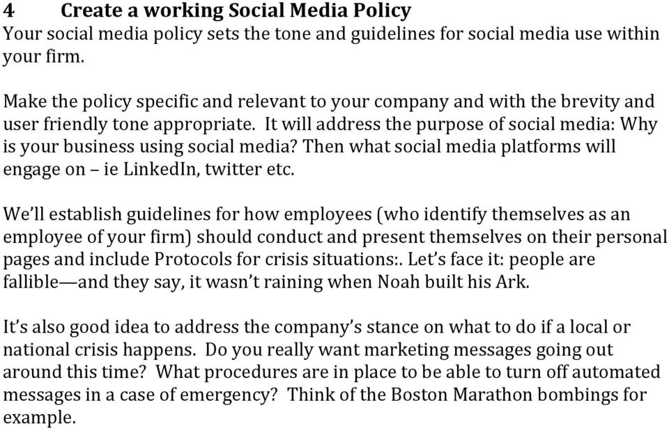 Then what social media platforms will engage on ie LinkedIn, twitter etc.