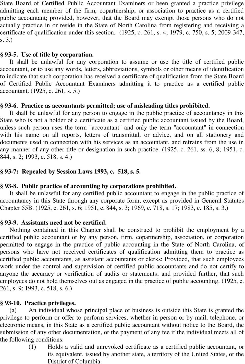 qualification under this section. (1925, c. 261, s. 4; 1979, c. 750, s. 5; 2009-347, s. 3.) 93-5. Use of title by corporation.