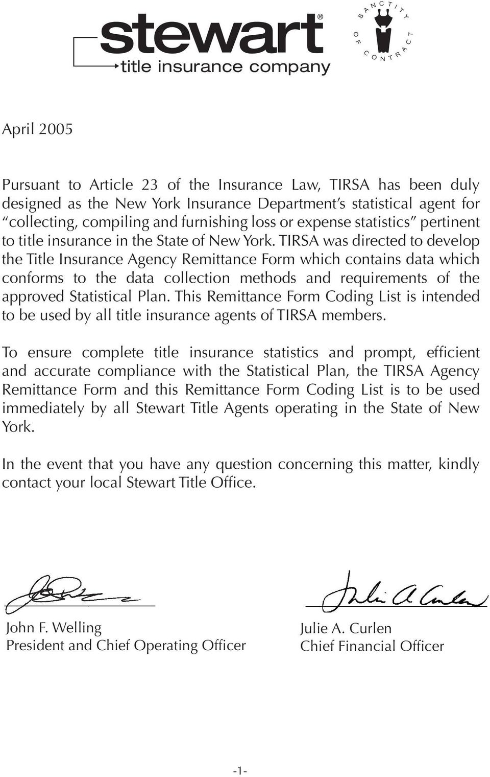 TIRSA was directed to develop the Title Insurance Agency Remittance Form which contains data which conforms to the data collection methods and requirements of the approved Statistical Plan.