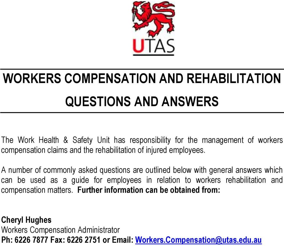 A number of commonly asked questions are outlined below with general answers which can be used as a guide for employees in relation to