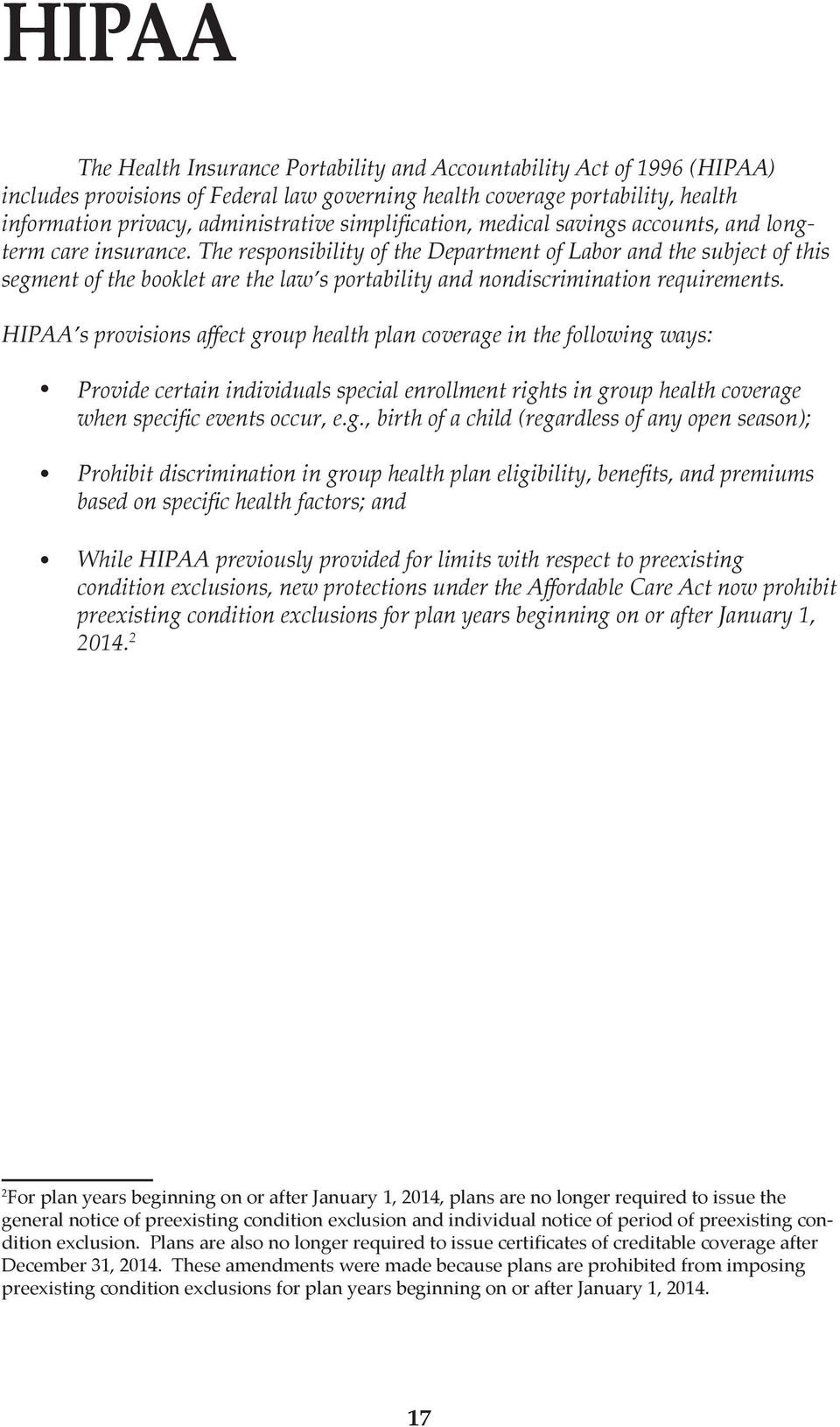 Hipaa Hipaa S Provisions Affect Group Health Plan Coverage In The