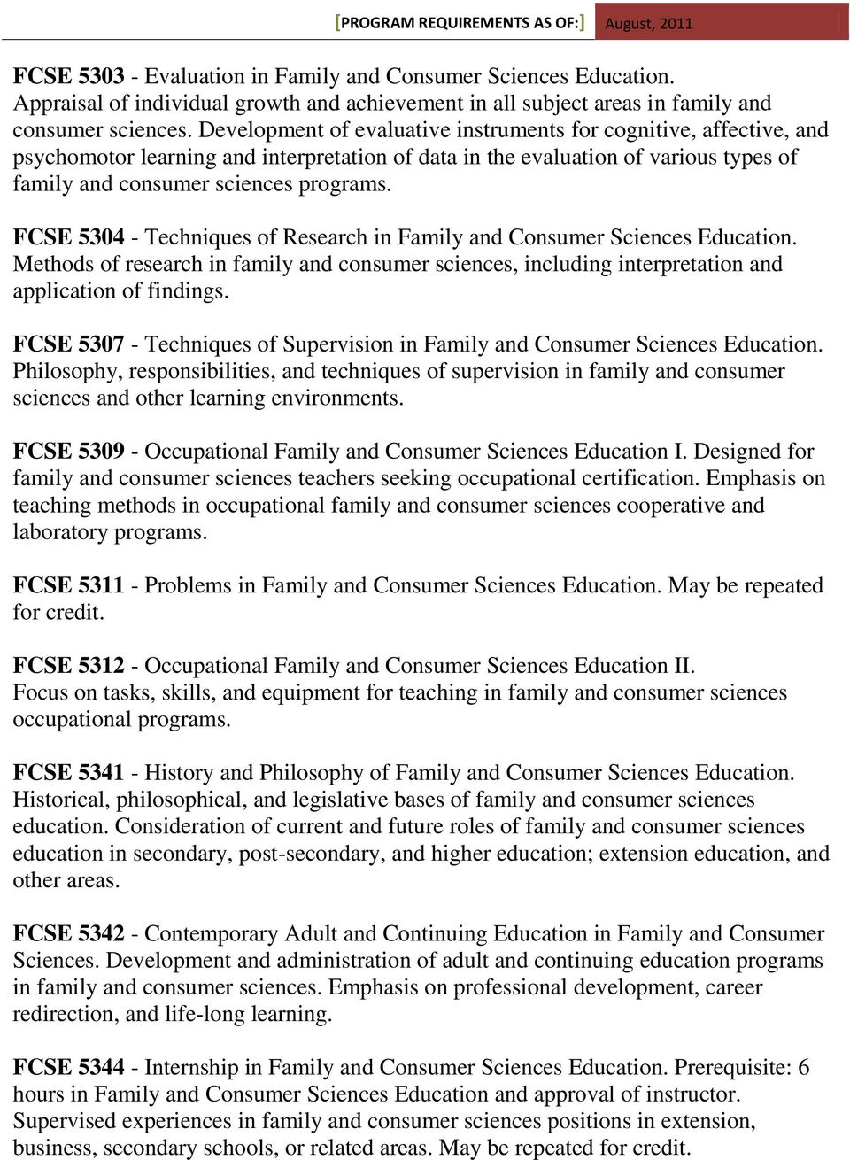 FCSE 5304 - Techniques of Research in Family and Consumer Sciences Education. Methods of research in family and consumer sciences, including interpretation and application of findings.