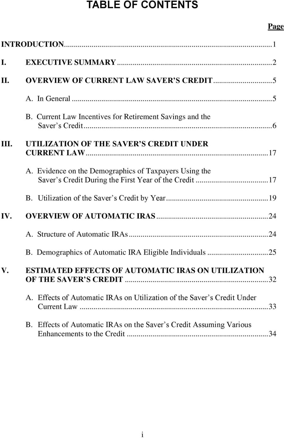 Evidence on the Demographics of Taxpayers Using the Saver s Credit During the First Year of the Credit... 17 B. Utilization of the Saver s Credit by Year... 19 IV. OVERVIEW OF AUTOMATIC IRAS... 24 A.