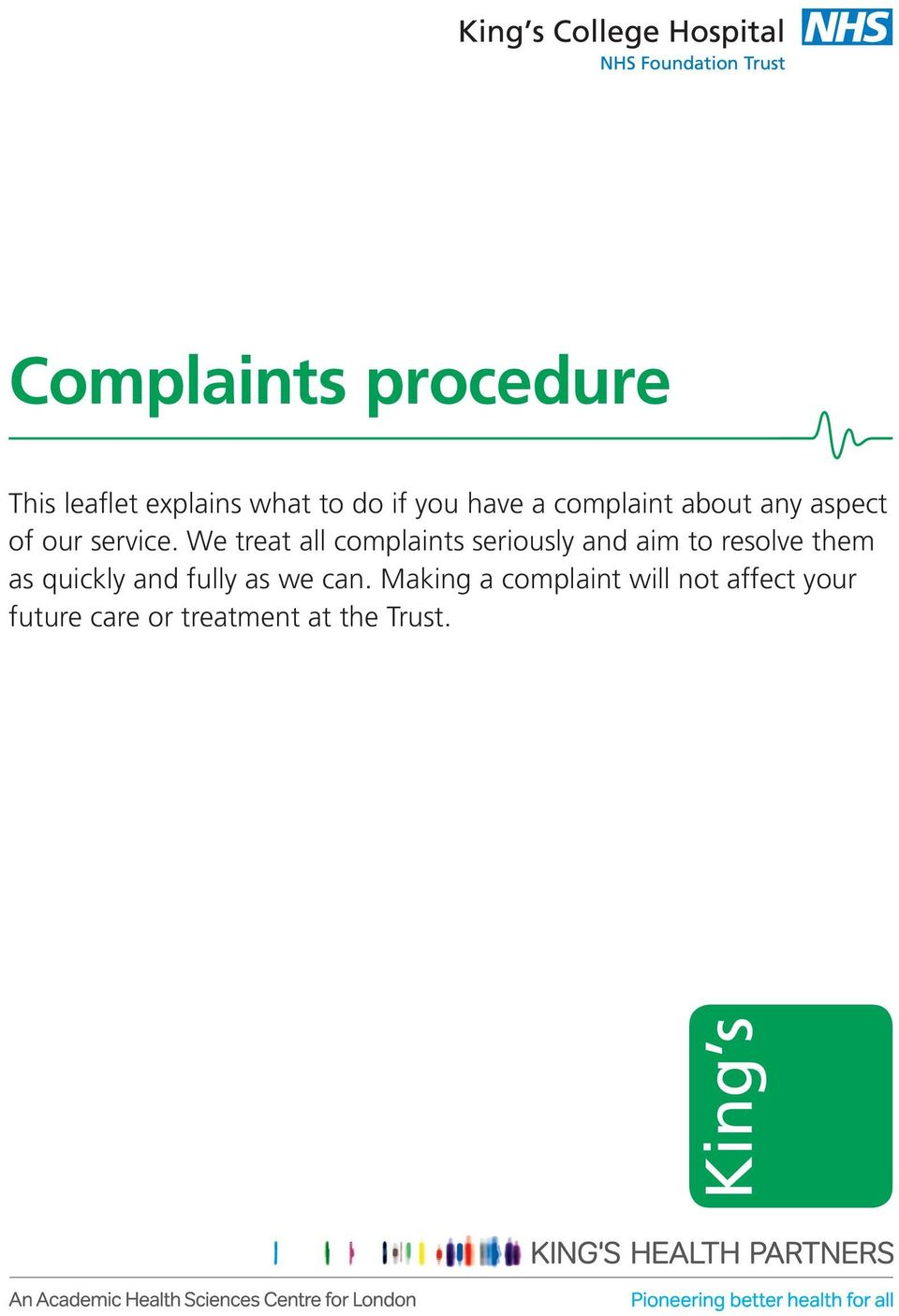 We treat all complaints seriously and aim to resolve them as quickly