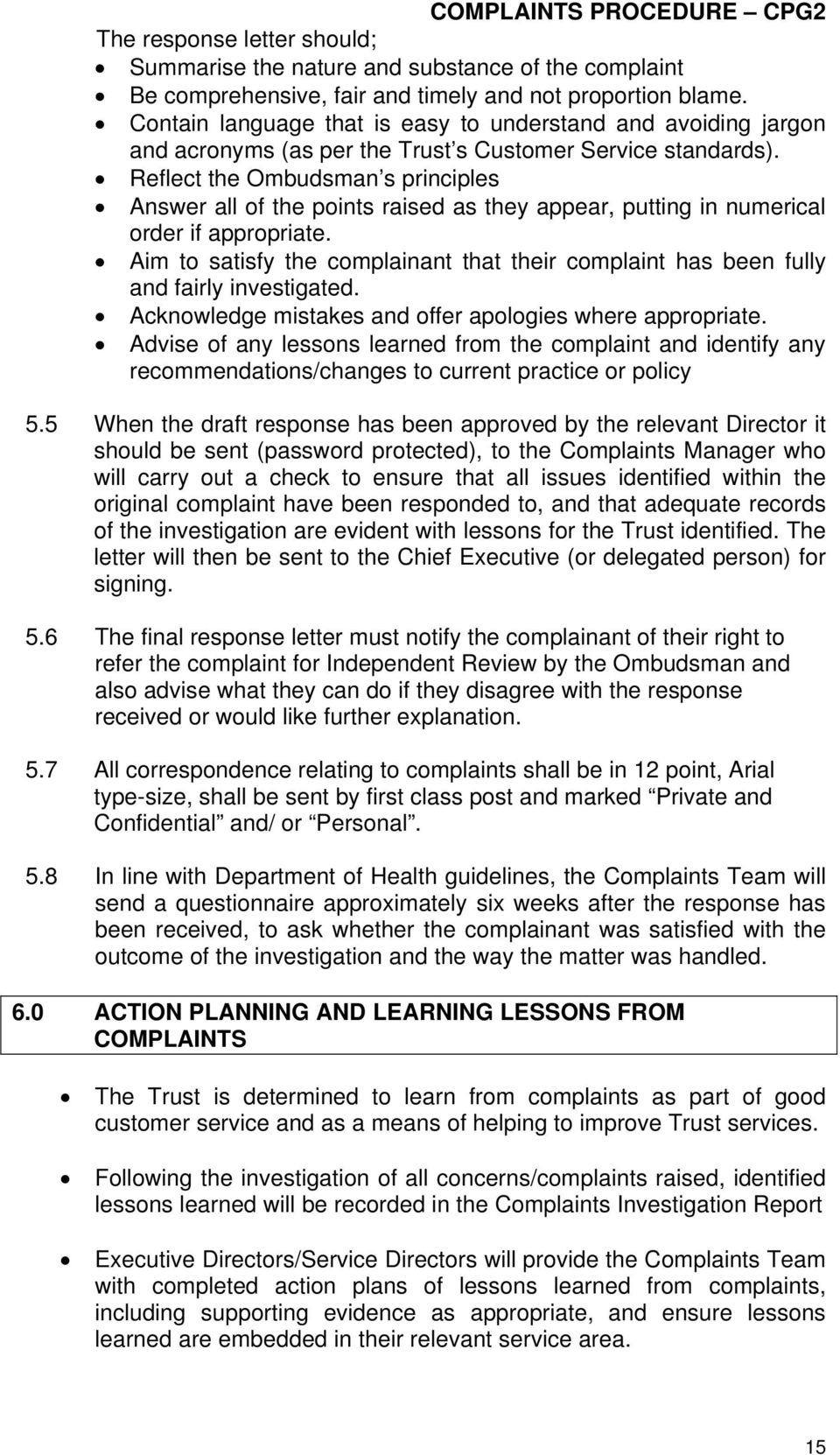 Reflect the Ombudsman s principles Answer all of the points raised as they appear, putting in numerical order if appropriate.