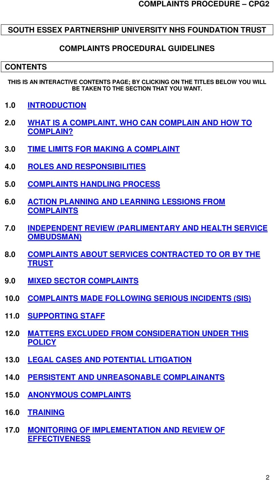 0 COMPLAINTS HANDLING PROCESS 6.0 ACTION PLANNING AND LEARNING LESSIONS FROM COMPLAINTS 7.0 INDEPENDENT REVIEW (PARLIMENTARY AND HEALTH SERVICE OMBUDSMAN) 8.