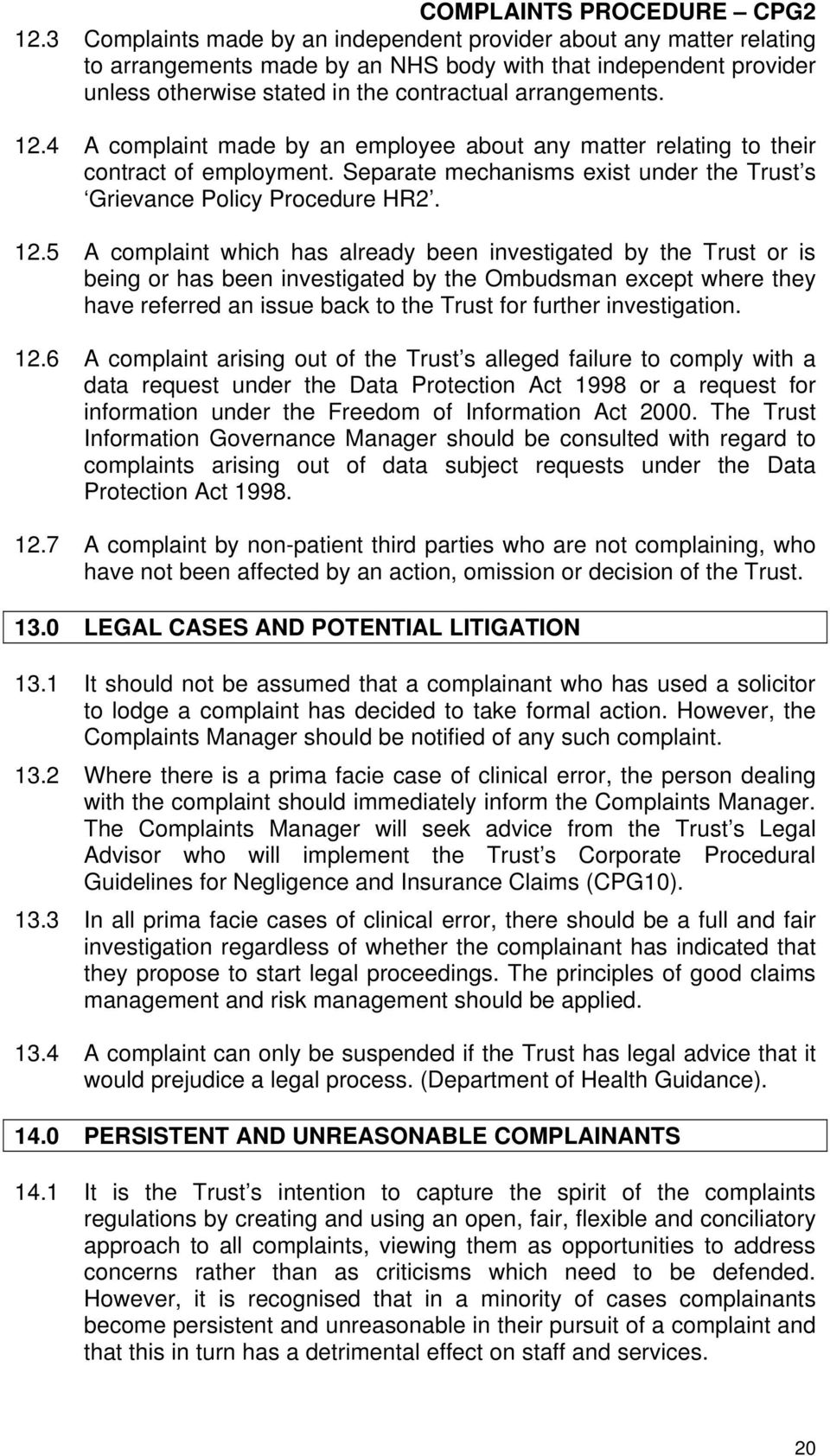 5 A complaint which has already been investigated by the Trust or is being or has been investigated by the Ombudsman except where they have referred an issue back to the Trust for further
