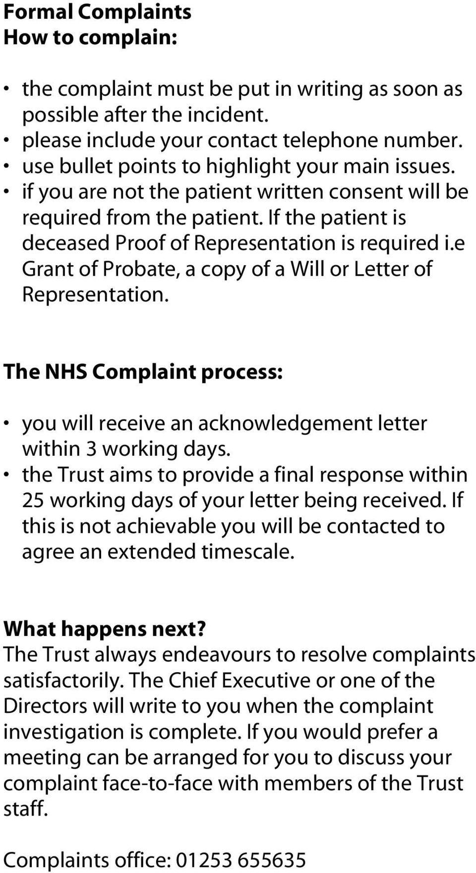 e Grant of Probate, a copy of a Will or Letter of Representation. The NHS Complaint process: you will receive an acknowledgement letter within 3 working days.
