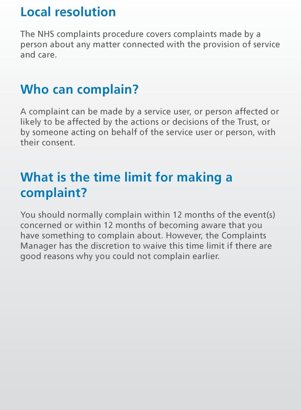 user or person, with their consent. What is the time limit for making a complaint?