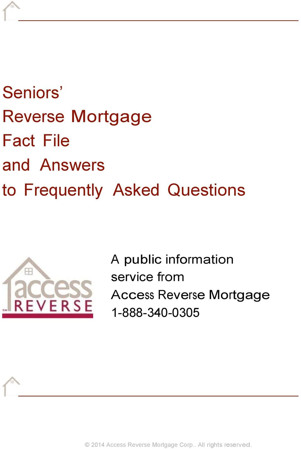 service from Access Reverse Mortgage 1-888-340-0305