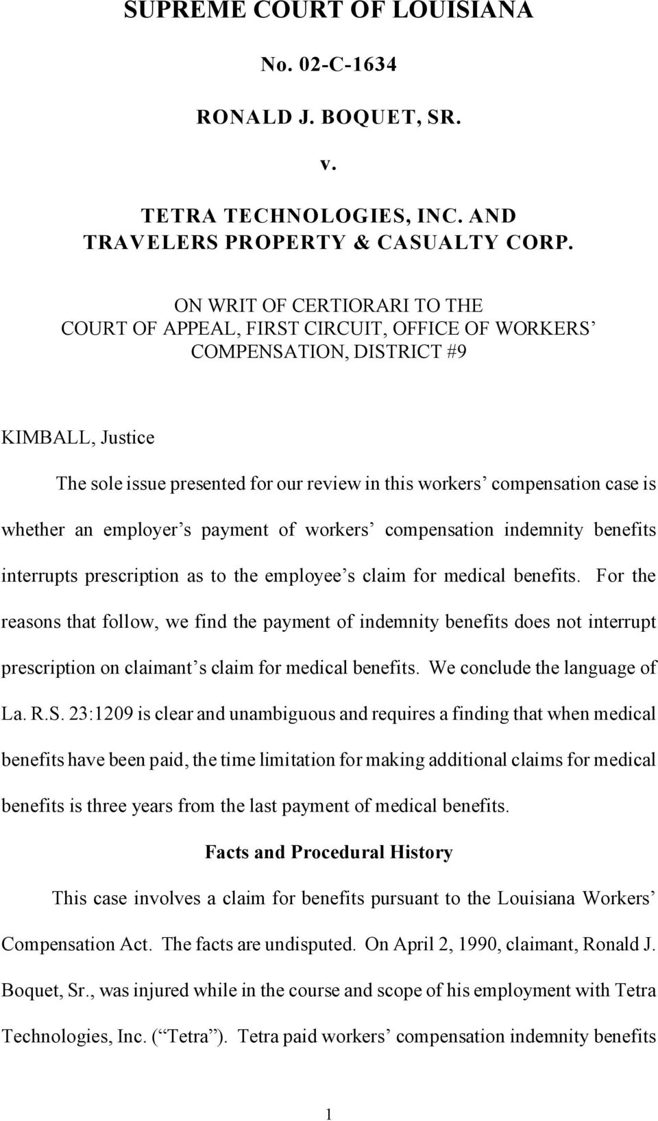 whether an employer s payment of workers compensation indemnity benefits interrupts prescription as to the employee s claim for medical benefits.