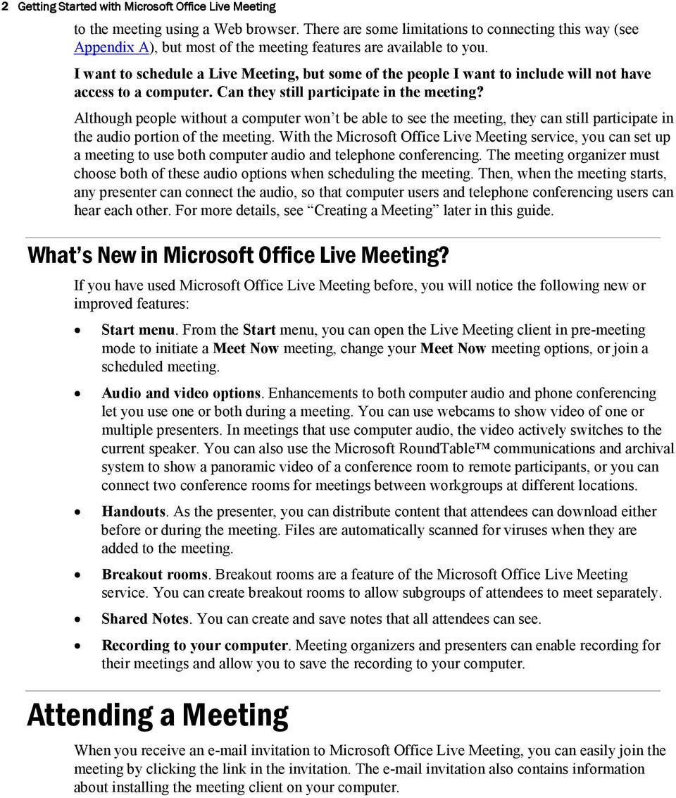 I want to schedule a Live Meeting, but some of the people I want to include will not have access to a computer. Can they still participate in the meeting?