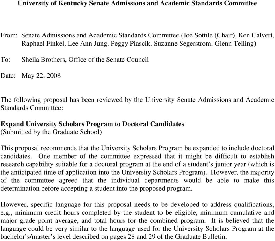 Academic Standards Committee: Expand University Scholars Program to Doctoral Candidates (Submitted by the Graduate School) This proposal recommends that the University Scholars Program be expanded to