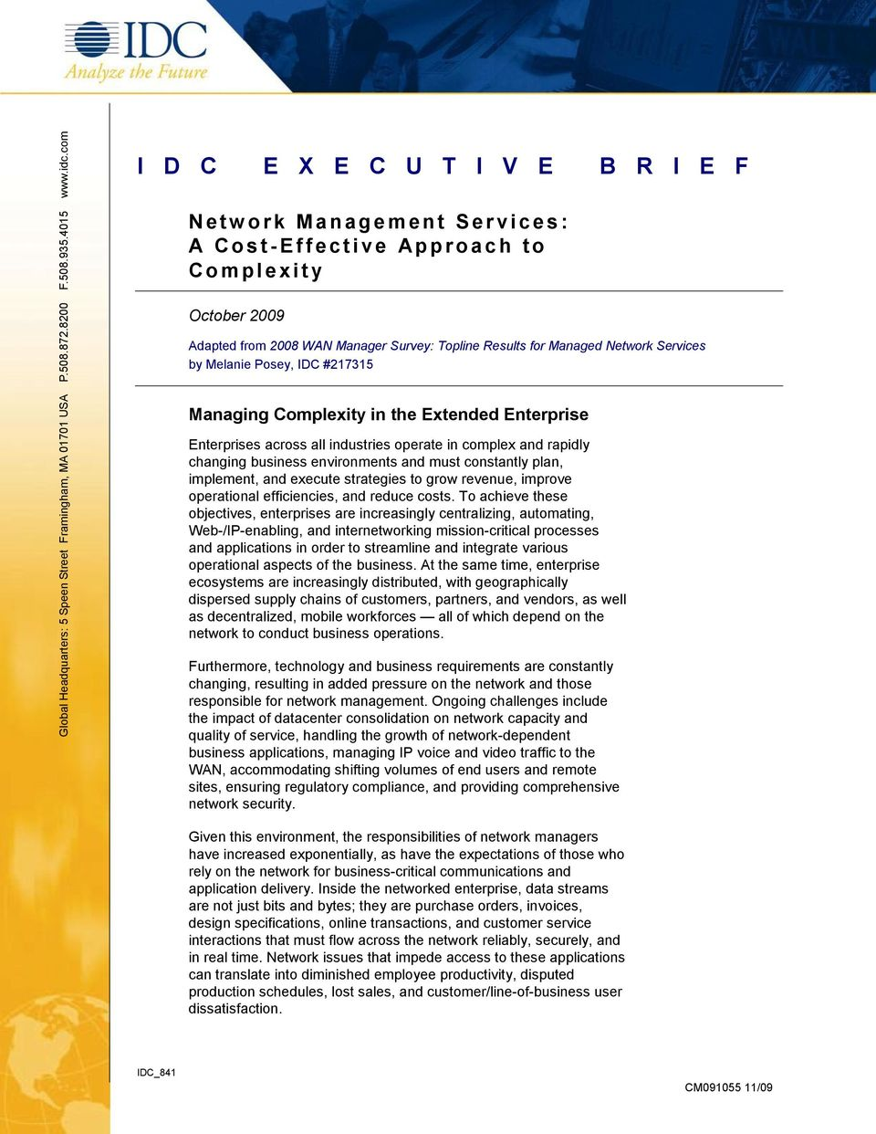 Services by Melanie Posey, IDC #217315 Managing Complexity in the Extended Enterprise Enterprises across all industries operate in complex and rapidly changing business environments and must