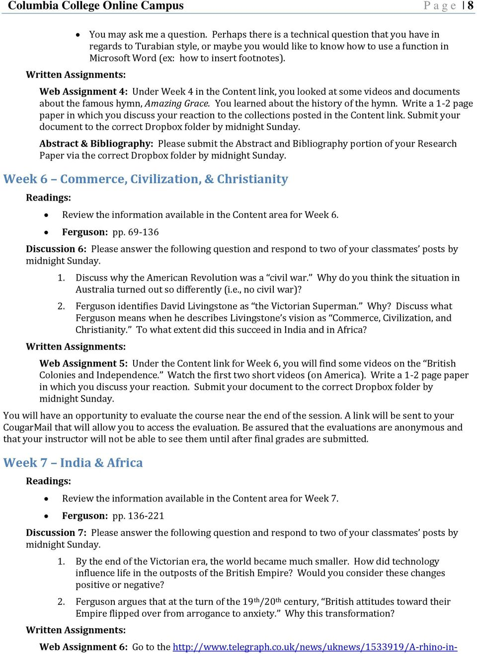 Web Assignment 4: Under Week 4 in the Content link, you looked at some videos and documents about the famous hymn, Amazing Grace. You learned about the history of the hymn.