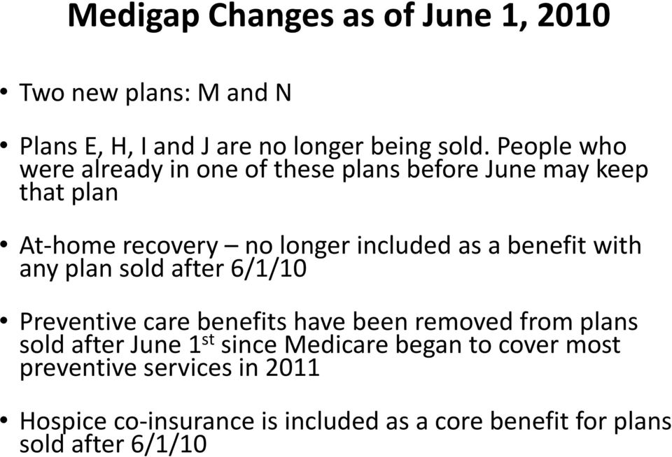 benefit with any plan sold after 6/1/10 Preventive care benefits have been removed from plans sold after June 1 st