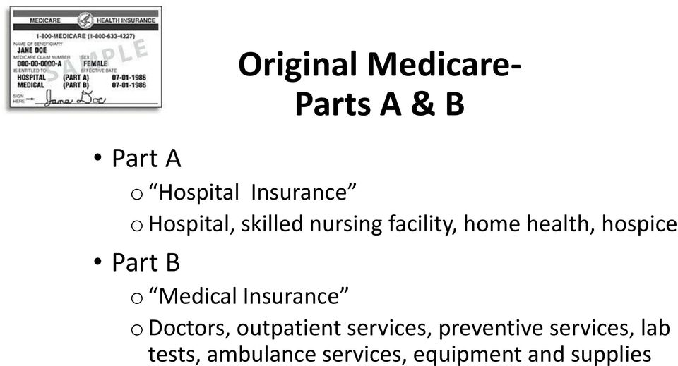 B o Medical Insurance o Doctors, outpatient services,