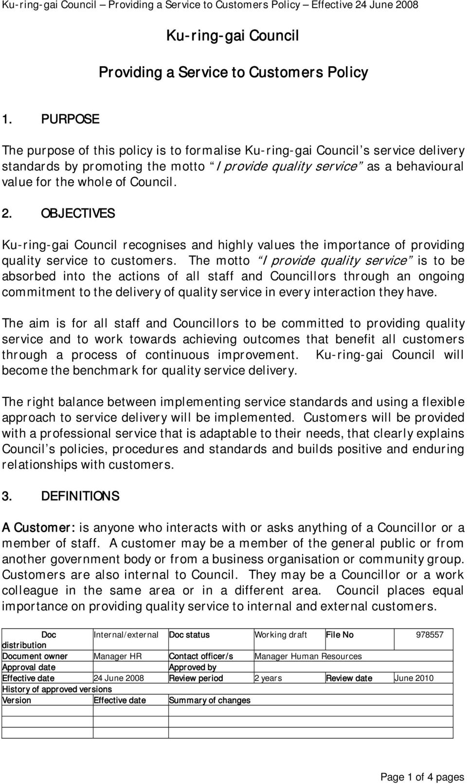 OBJECTIVES Ku-ring-gai Council recognises and highly values the importance of providing quality service to customers.