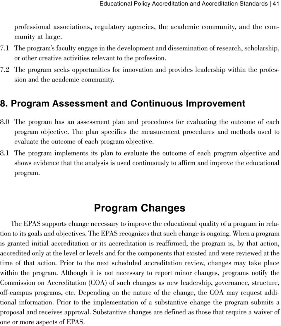 2 The program seeks opportunities for innovation and provides leadership within the profession and the academic community. 8. Program Assessment and Continuous Improvement 8.