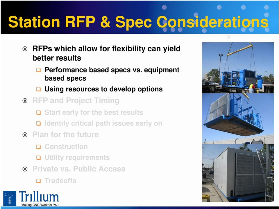 equipment based specs Using resources to develop options RFP and Project Timing Start