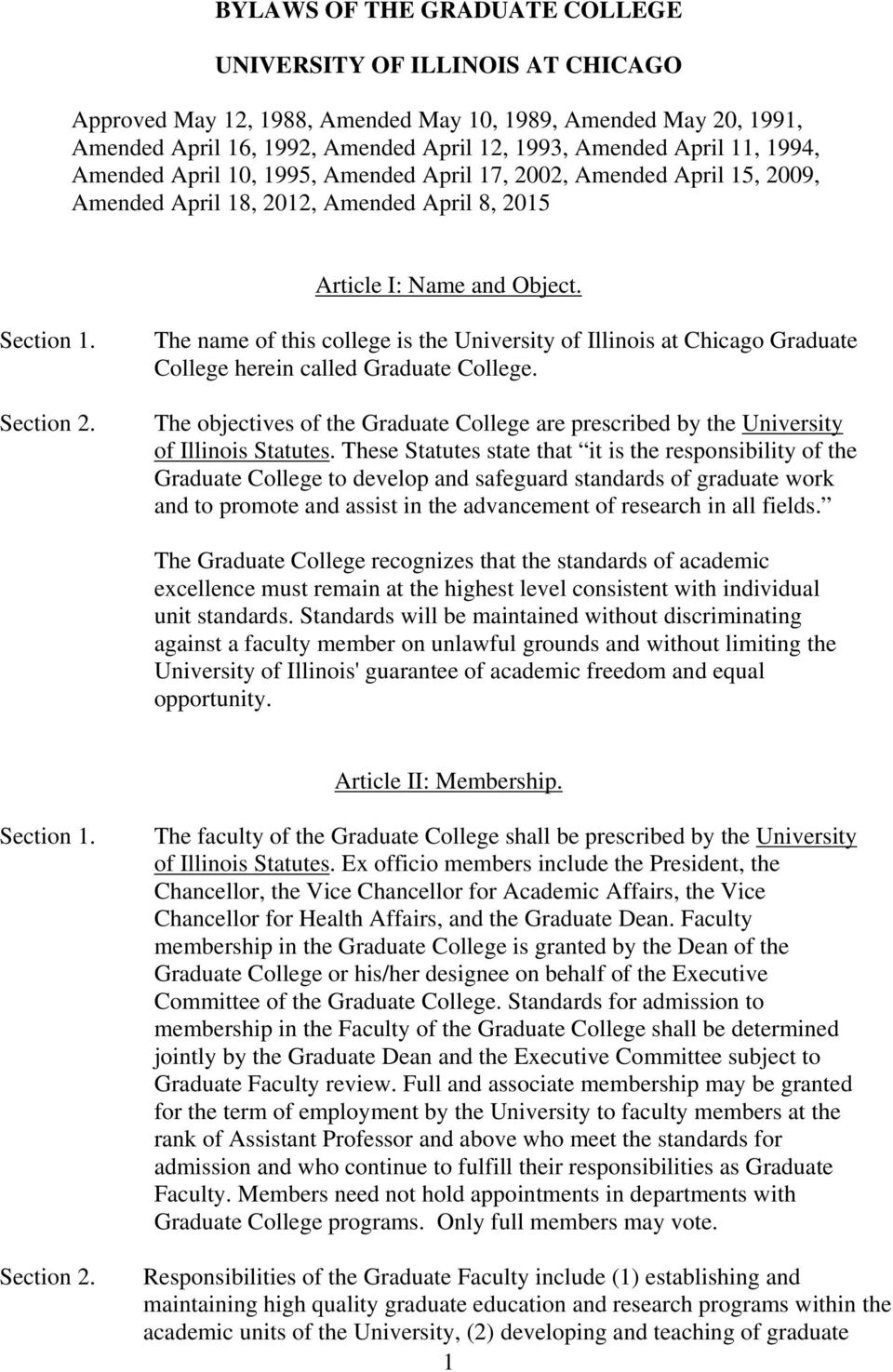 The name of this college is the University of Illinois at Chicago Graduate College herein called Graduate College.