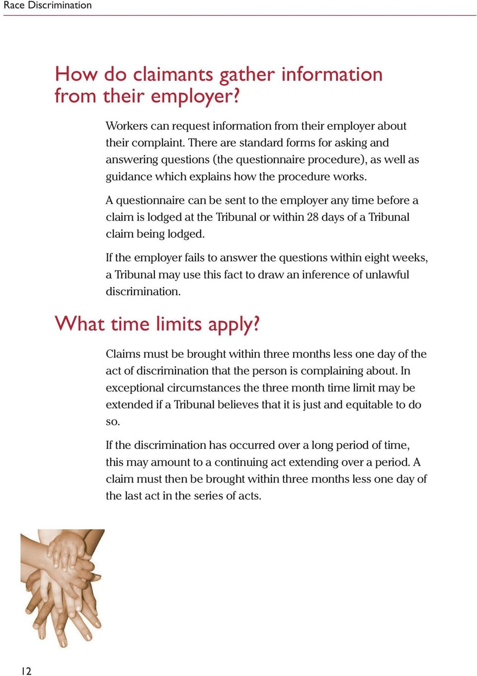 A questionnaire can be sent to the employer any time before a claim is lodged at the Tribunal or within 28 days of a Tribunal claim being lodged.